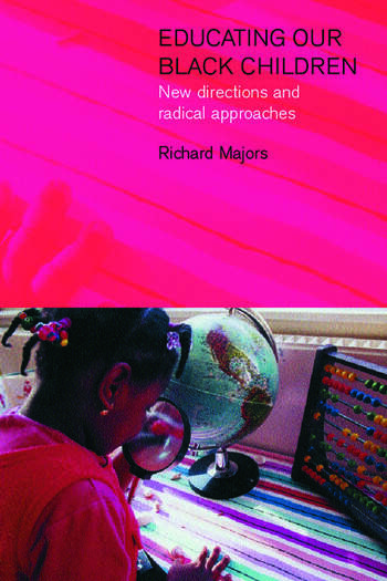 Educating Our Black Children New Directions and Radical Approaches book cover