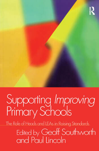 Supporting Improving Primary Schools The Role of Schools and LEAs in Raising Standards book cover