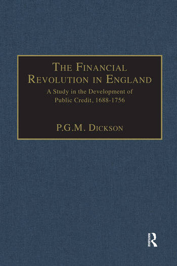 The Financial Revolution in England A Study in the Development of Public Credit, 1688-1756 book cover