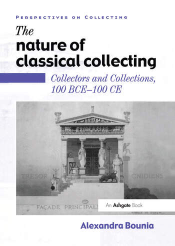 The Nature of Classical Collecting Collectors and Collections, 100 BCE – 100 CE book cover