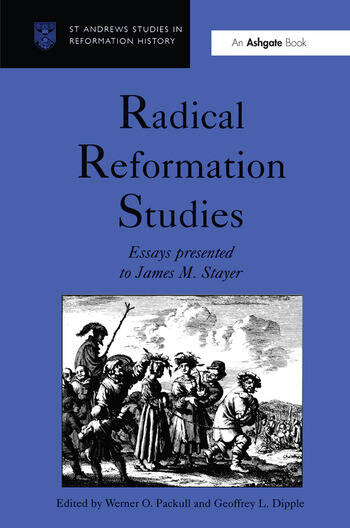 Radical Reformation Studies Essays Presented to James M. Stayer book cover