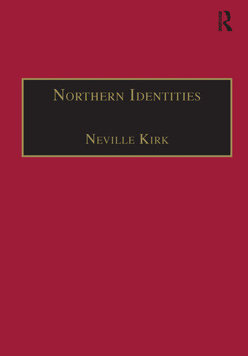 Northern Identities Historical Interpretations of 'the North' and 'Northernness' book cover