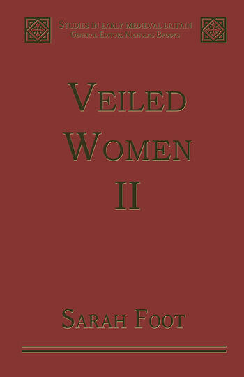 Veiled Women Volume II: Female Religious Communities in England, 871–1066 book cover