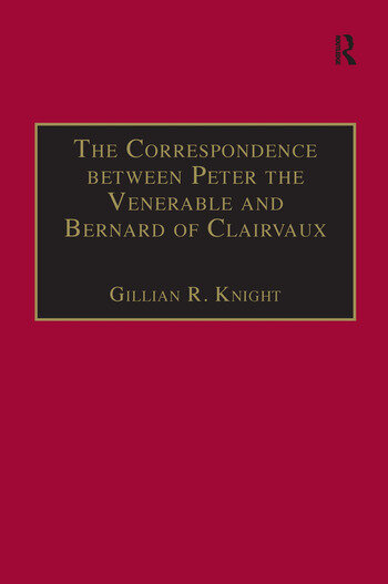 The Correspondence between Peter the Venerable and Bernard of Clairvaux A Semantic and Structural Analysis book cover