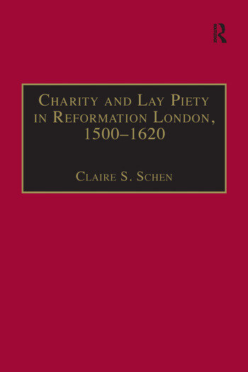 Charity and Lay Piety in Reformation London, 1500–1620 book cover