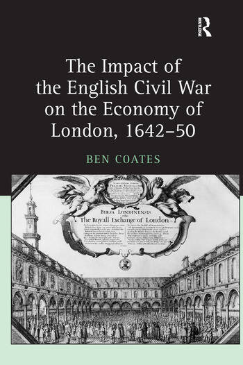 The Impact of the English Civil War on the Economy of London, 1642–50 book cover
