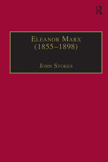 Eleanor Marx (1855–1898) Life, Work, Contacts book cover