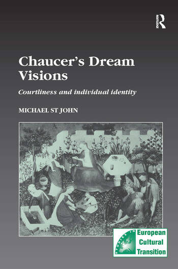 Chaucer's Dream Visions Courtliness and Individual Identity book cover