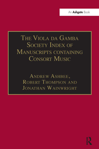 The Viola da Gamba Society Index of Manuscripts containing Consort Music Volume I book cover