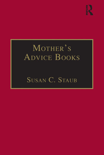 Mother's Advice Books Printed Writings 1641–1700: Series II, Part One, Volume 3 book cover