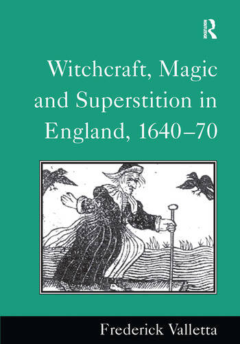 Witchcraft, Magic and Superstition in England, 1640–70 book cover