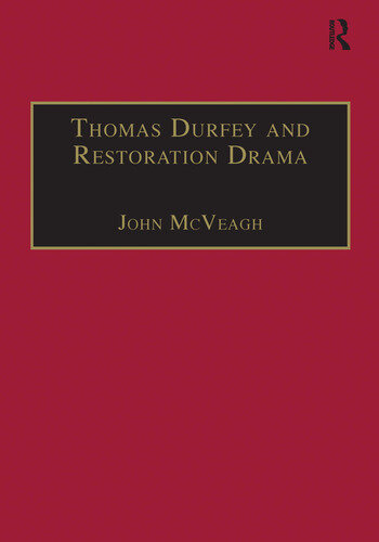 Thomas Durfey and Restoration Drama The Work of a Forgotten Writer book cover