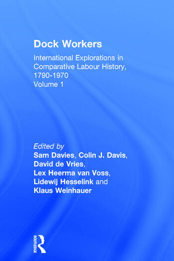 Dock Workers International Explorations in Comparative Labour History, 1790-1970 book cover