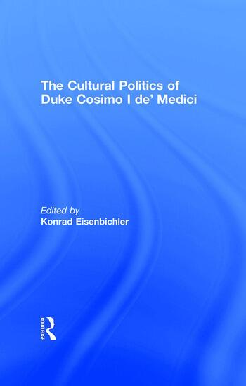 The Cultural Politics of Duke Cosimo I de' Medici book cover