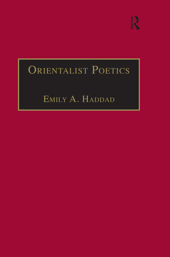 Orientalist Poetics The Islamic Middle East in Nineteenth-Century English and French Poetry book cover