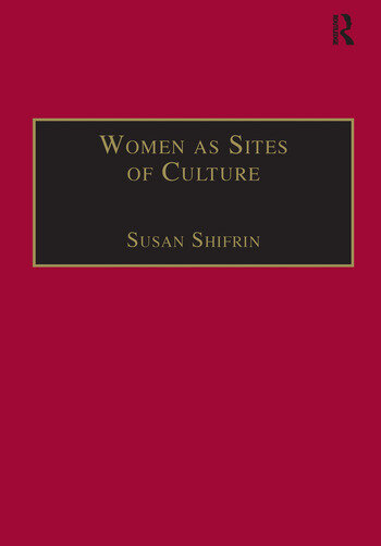 Women as Sites of Culture Women's Roles in Cultural Formation from the Renaissance to the Twentieth Century book cover
