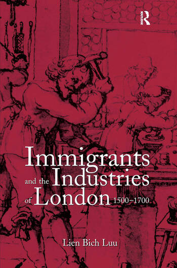 Immigrants and the Industries of London, 1500–1700 book cover