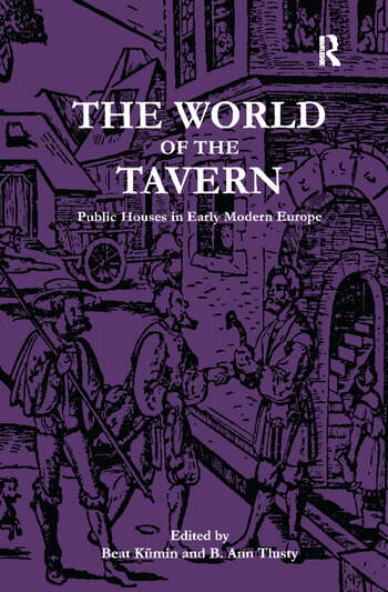 The World of the Tavern Public Houses in Early Modern Europe book cover