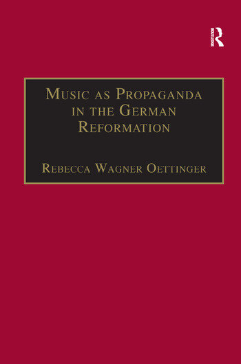 Music as Propaganda in the German Reformation book cover