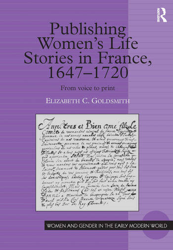 Publishing Women's Life Stories in France, 1647-1720 From Voice to Print book cover