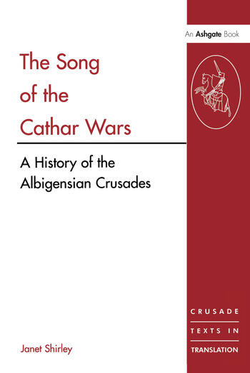 The Song of the Cathar Wars A History of the Albigensian Crusade book cover