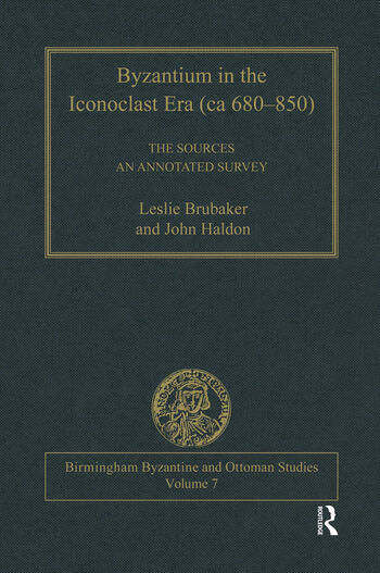 Byzantium in the Iconoclast Era (ca 680–850): The Sources An Annotated Survey book cover