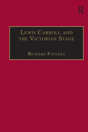 Lewis Carroll and the Victorian Stage Theatricals in a Quiet Life book cover