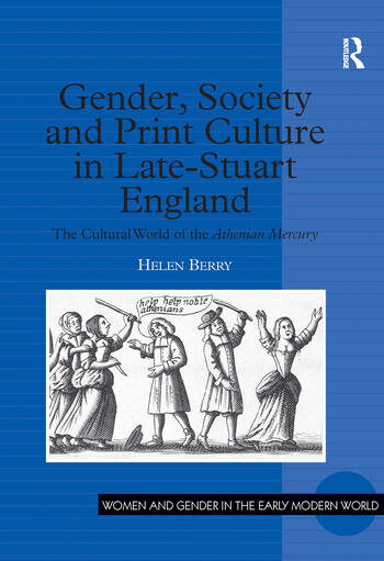 Gender, Society and Print Culture in Late-Stuart England The Cultural World of the Athenian Mercury book cover