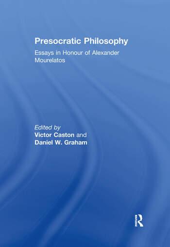 Presocratic Philosophy Essays in Honour of Alexander Mourelatos book cover