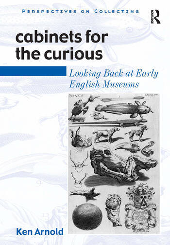Cabinets for the Curious Looking Back at Early English Museums book cover