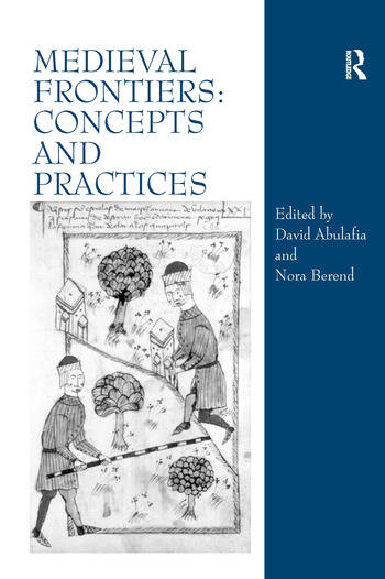 Medieval Frontiers: Concepts and Practices book cover