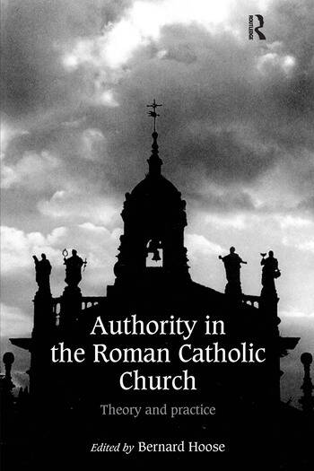 Authority in the Roman Catholic Church Theory and Practice book cover