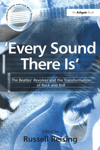 'Every Sound There Is' The Beatles' Revolver and the Transformation of Rock and Roll book cover