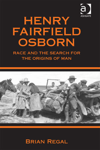 Henry Fairfield Osborn Race and the Search for the Origins of Man book cover