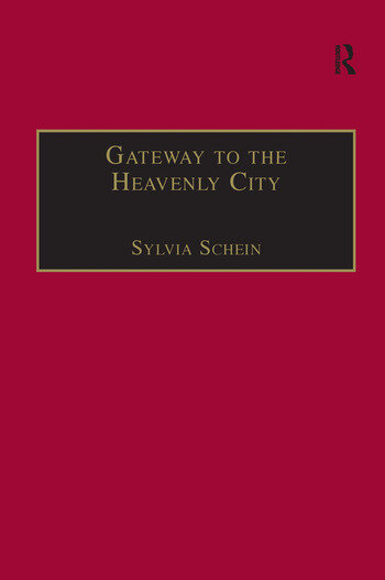 Gateway to the Heavenly City Crusader Jerusalem and the Catholic West (1099–1187) book cover