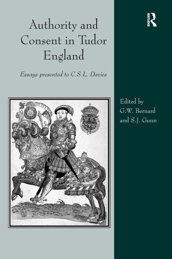 Authority and Consent in Tudor England Essays Presented to C.S.L. Davies book cover