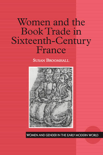 Women and the Book Trade in Sixteenth-Century France book cover