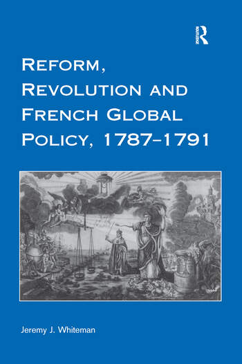 Reform, Revolution and French Global Policy, 1787-1791 book cover