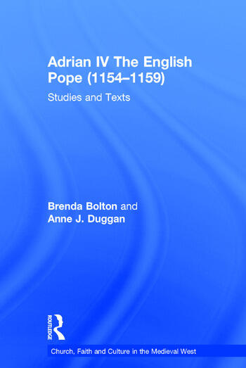Adrian IV The English Pope (1154–1159) Studies and Texts book cover