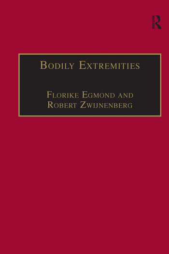 Bodily Extremities Preoccupations with the Human Body in Early Modern European Culture book cover