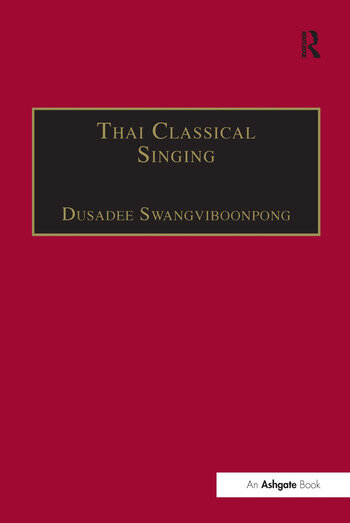 Thai Classical Singing Its History, Musical Characteristics and Transmission book cover