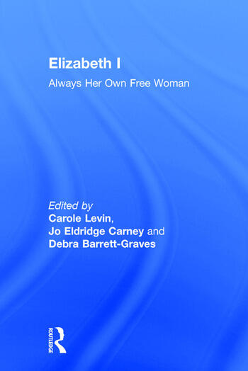 Elizabeth I Always Her Own Free Woman book cover