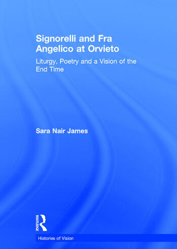 Signorelli and Fra Angelico at Orvieto Liturgy, Poetry and a Vision of the End Time book cover