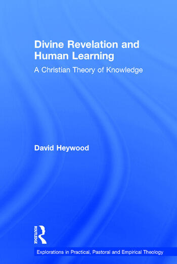 Divine Revelation and Human Learning A Christian Theory of Knowledge book cover