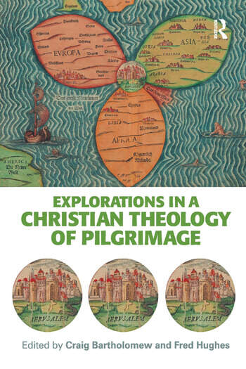 Explorations in a Christian Theology of Pilgrimage book cover