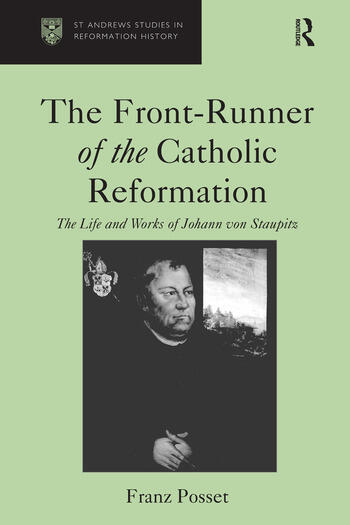 The Front-Runner of the Catholic Reformation The Life and Works of Johann von Staupitz book cover