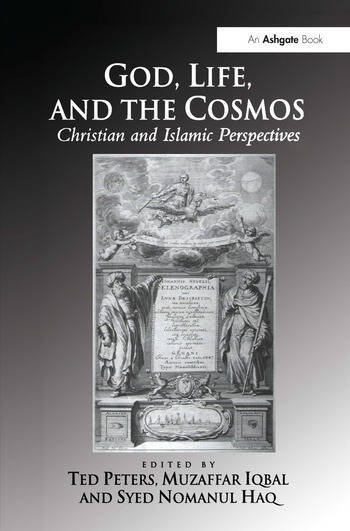 God, Life, and the Cosmos Christian and Islamic Perspectives book cover