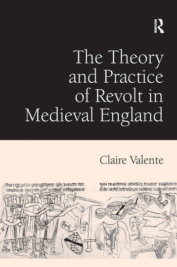 The Theory and Practice of Revolt in Medieval England book cover