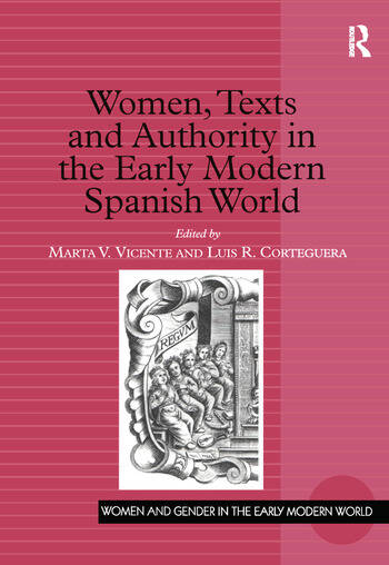 Women, Texts and Authority in the Early Modern Spanish World book cover