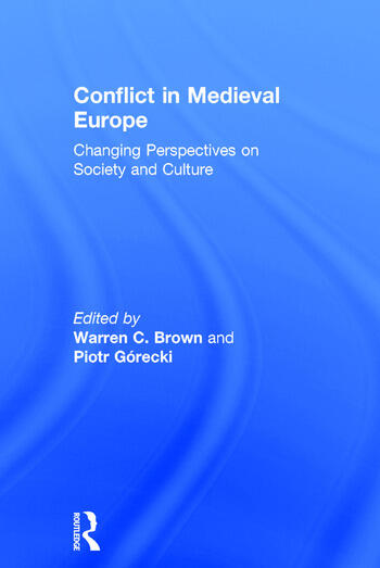 Conflict in Medieval Europe Changing Perspectives on Society and Culture book cover